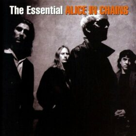 Alice In Chains – The Essential Alice In Chains (2006)