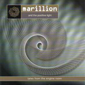Marillion – Tales From The Engine Room, Marillion And The Positive Light (1998)